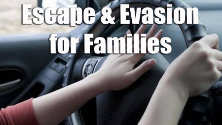 These escape and evasion techniques could save your family's lives.